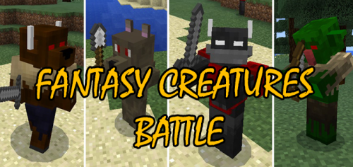 Мод Fantasy Creatures Battle [Новые мобы] 0.17.0, 0.16.х